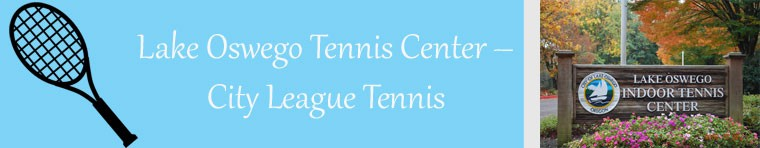 Lake Oswego Tennis Center City League Tennis